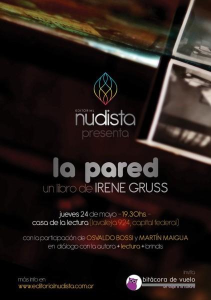 """flyer presentación del libro """"La pared"""" de Irene Gruss: 24 de mayo de 2012"""