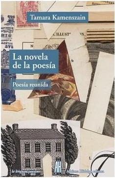 La novela de la poesia (poesía reunida de Tamara Kamenszain)