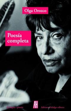 Poesía Completa (Olga Orozco)