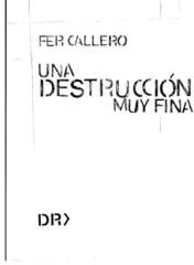 Fernando Callero - Una destruccion muy fina